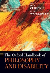 The Oxford Handbook of Philosophy and Disability