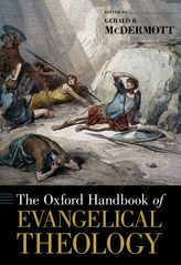 The Oxford Handbook of Evangelical Theology