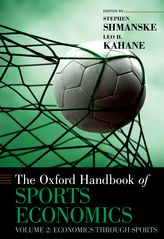The Oxford Handbook of Sports EconomicsEconomics Through Sports Volume 2