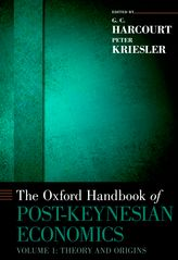 The Oxford Handbook of Post-Keynesian Economics, Volume 1Theory and Origins