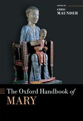 The Oxford Handbook of Mary