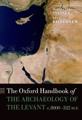 The Oxford Handbook of the Archaeology of the Levantc. 8000-332 BCE