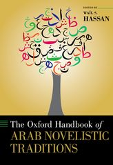 The Oxford Handbook of Arab Novelistic Traditions