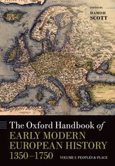 The Oxford Handbook of Early Modern European History, 1350-1750Volume I: Peoples and Place
