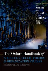 The Oxford Handbook of Sociology, Social Theory, and Organization StudiesContemporary Currents