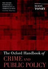The Oxford Handbook of Crime and Public Policy